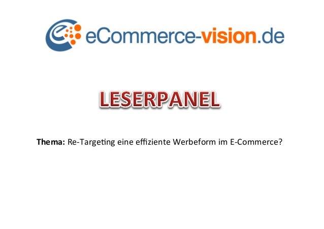 Thema:  Re-‐Targe(ng  eine  effiziente  Werbeform  im  E-‐Commerce?