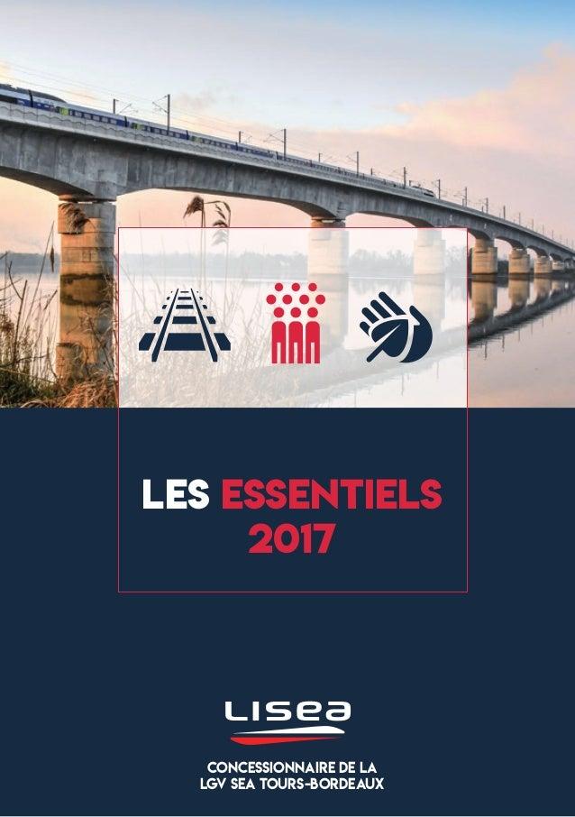 LES ESSENTIELS 2017 CONCESSIONNAIRE DE LA LGV SEA TOURS-BORDEAUX
