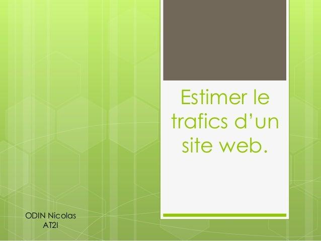 Estimer le trafics d'un site web. ODIN Nicolas AT2I