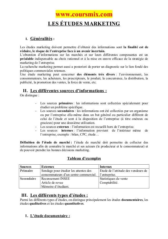 www.coursmix.com                      LES ÉTUDES MARKETING    I.   Généralités :Les études marketing doivent permettre d'o...