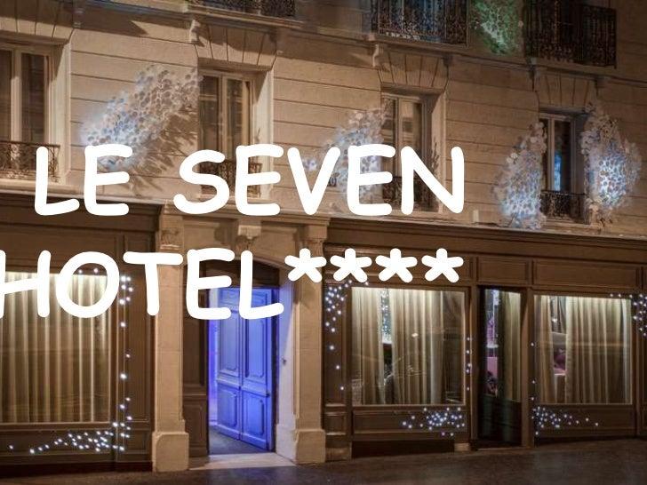 LE SEVEN HOTEL****<br />