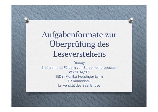 Aufgabenformate  zur   Überprüfung  des   Leseverstehens   Übung: Initiieren und Fördern von Sprachlernprozessen...