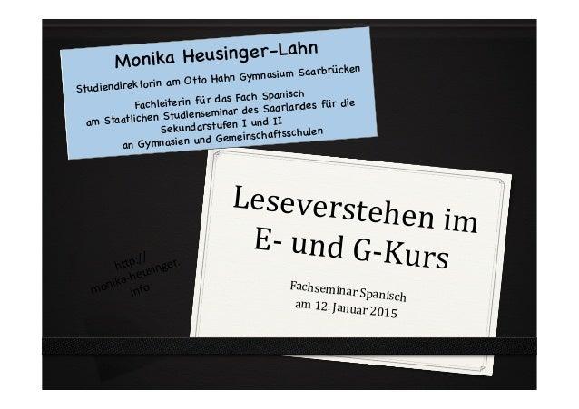 Monika Heusinger-Lahn Studiendirektorin am Otto Hahn Gymnasium Saarbrücken Fachleiterin für das Fach Spanisch am Staatlich...