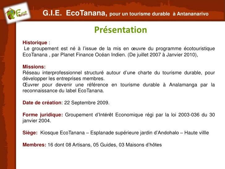 G.I.E. EcoTanana, pour un tourisme durable              à Antananarivo                              PrésentationHistorique...