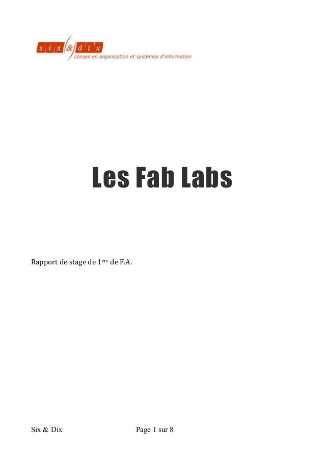 Six & Dix Page 1 sur 8                        Les Fab Labs             Rapport  de  stage  d...