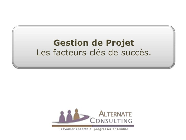 Gestion de ProjetLes facteurs clés de succès.