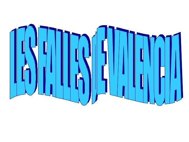 -.     Les Falles són les     festes més     importants de     València.- Se celebren del día 15  al 19 de Març.- Cada dia...