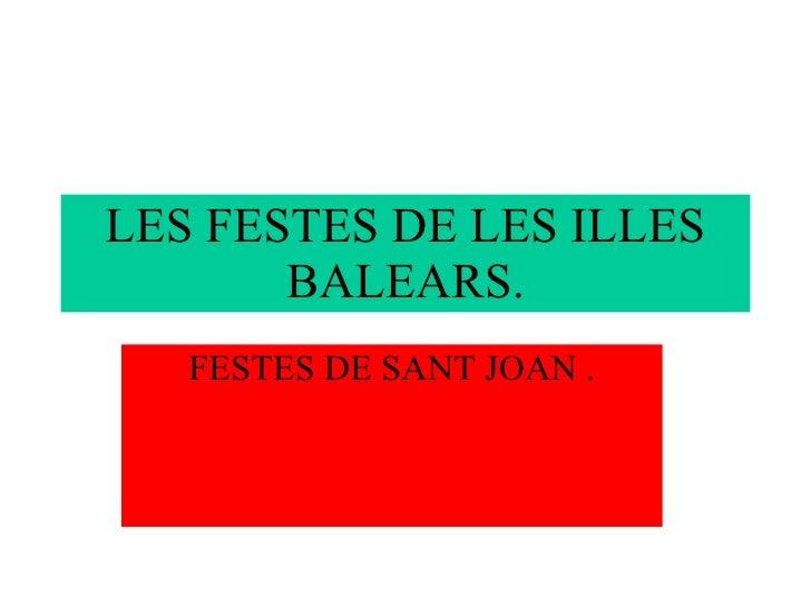 LES FESTES DE LES ILLES BALEARS. FESTES DE SANT JOAN .