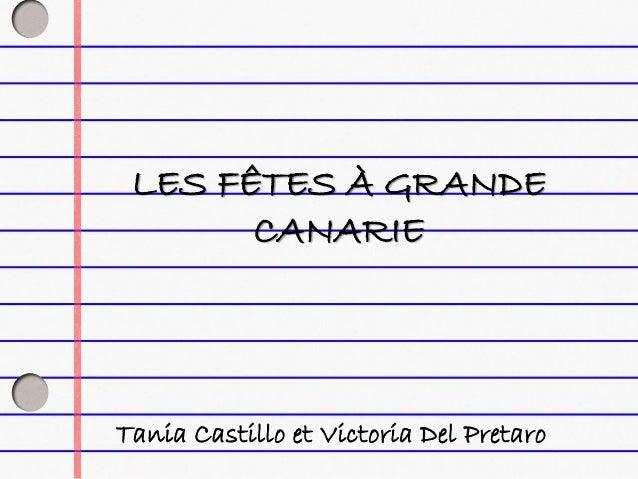 LES FÊTES À GRANDE CANARIE Tania Castillo et Victoria Del Pretaro