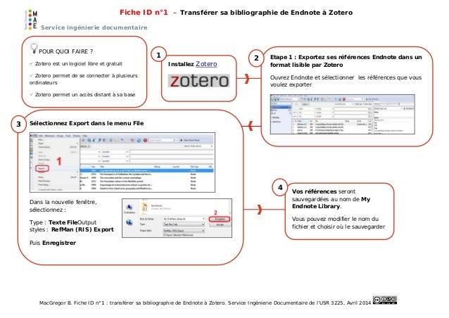 Fiche ID n°1 – Transférer sa bibliographie de Endnote à Zotero Service ingénierie documentaire MacGregor B. Fiche ID n°1 :...
