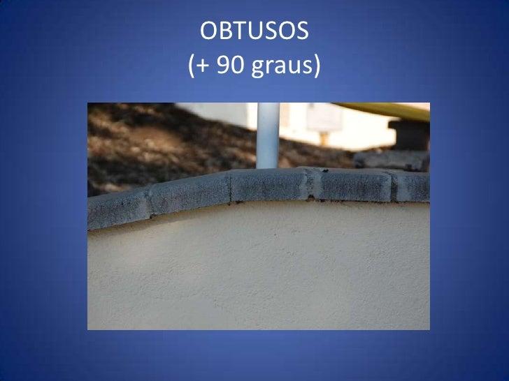 OBTUSOS(+ 90 graus)