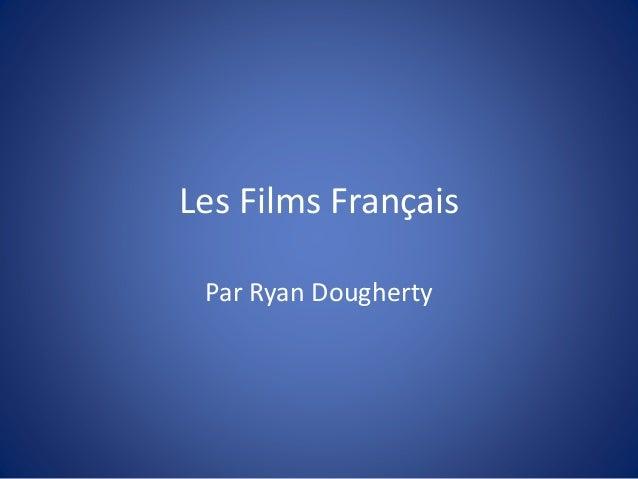 Les Films Français Par Ryan Dougherty