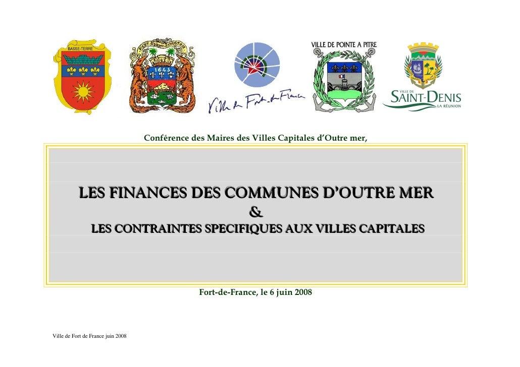 Conférence des Maires des Villes Capitales d'Outre mer,                LES FINANCES DES COMMUNES D'OUTRE MER              ...