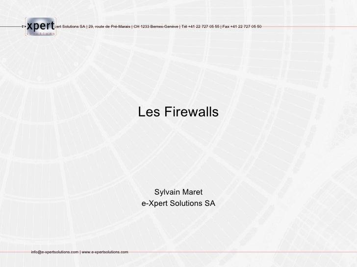 Les Firewalls Sylvain Maret e-Xpert Solutions SA