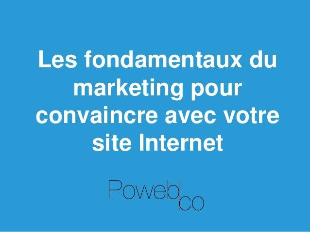 Les fondamentaux du marketing pour convaincre avec votre site Internet