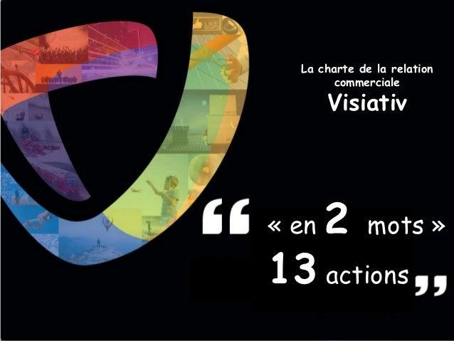 La charte de la relation                                  commerciale•   Le marathon                  Visiativ•   Le mois ...