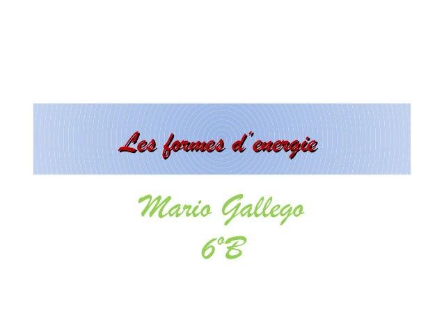 Les formes d'energie  Mario Gallego      6ºB