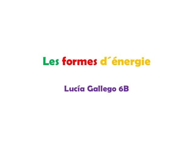 Les formes d´énergie    Lucía Gallego 6B