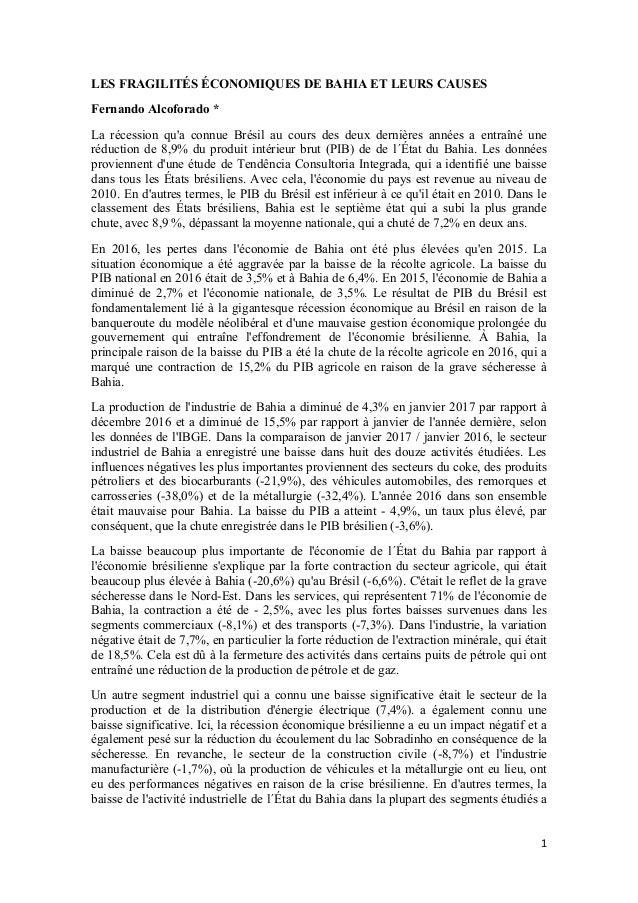 1 LES FRAGILIT�S �CONOMIQUES DE BAHIA ET LEURS CAUSES Fernando Alcoforado * La r�cession qu'a connue Br�sil au cours des d...