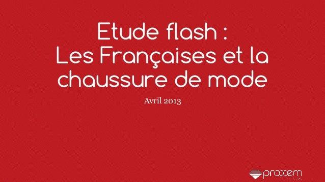 Etude flash :Les Françaises et lachaussure de modeAvril 2013
