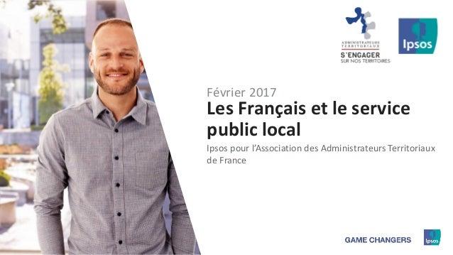f0511ebeae7 1 ©Ipsos.1 Les Français et le service public local Ipsos pour l  ...