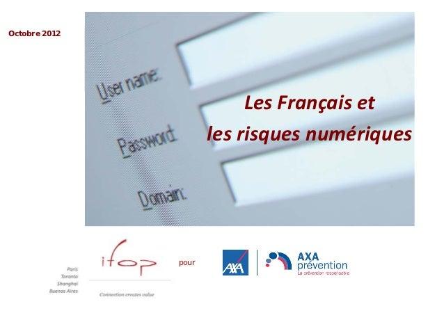 Octobre 2012                           Les Français et                      les risques numériques               pour