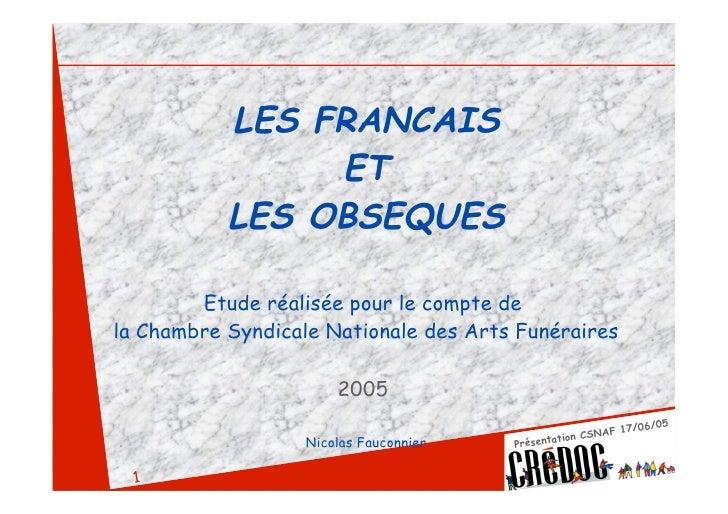 LES FRANCAIS                 ET            LES OBSEQUES          Etude réalisée pour le compte de la Chambre Syndicale Nat...