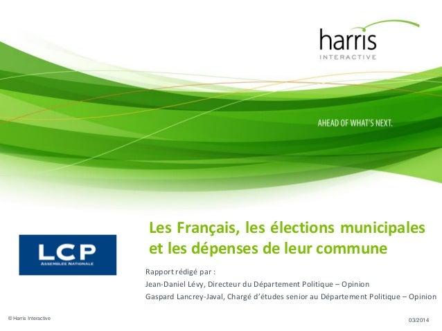 Rapport rédigé par : Jean-Daniel Lévy, Directeur du Département Politique – Opinion Gaspard Lancrey-Javal, Chargé d'études...