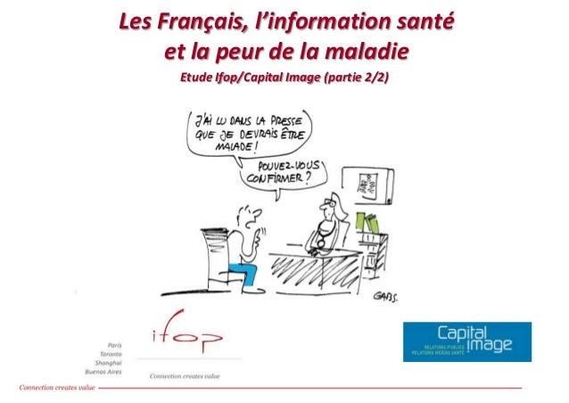 Les Français, l'information santé et la peur de la maladie Les Français, l'information santé et la peur de la maladie, Etu...