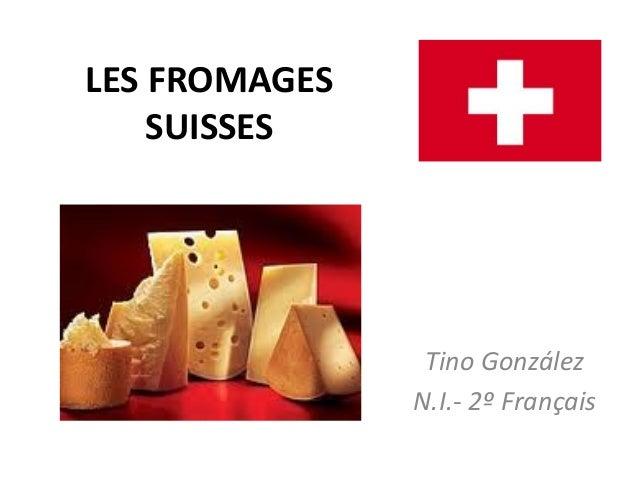 LES FROMAGES SUISSES  Tino González N.I.- 2º Français