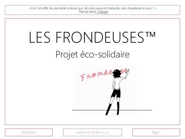 LES FRONDEUSES™ Projet éco-solidaire « Est-il, en effet, de plus belle richesse que de vivre joyeux et tranquille, sans in...