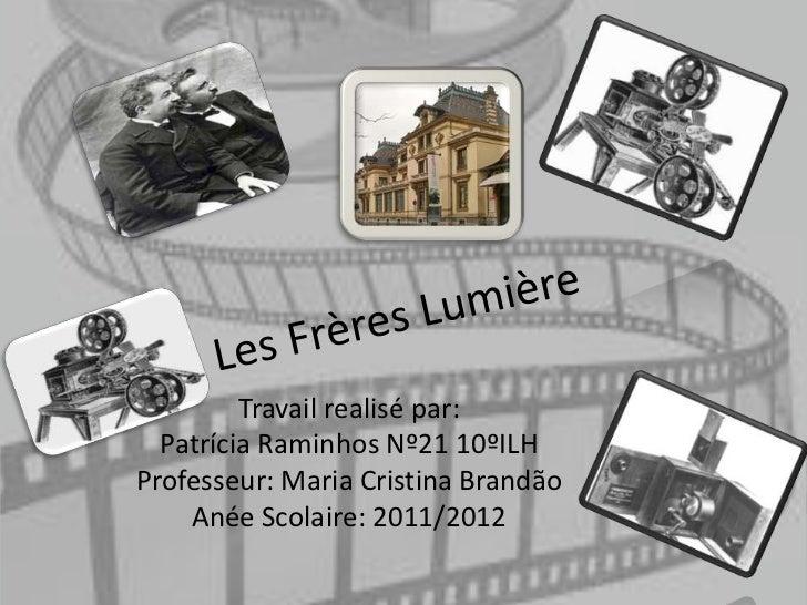 Travail realisé par:  Patrícia Raminhos Nº21 10ºILHProfesseur: Maria Cristina Brandão    Anée Scolaire: 2011/2012