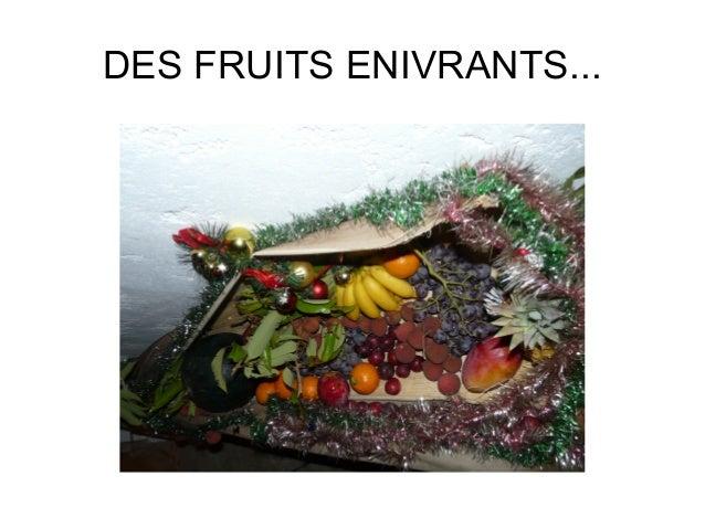 DES FRUITS ENIVRANTS...