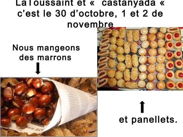 LaToussaint et « castanyada «c'est le 30 d'octobre, 1 et 2 de           novembreNous mangeons des marrons                 ...