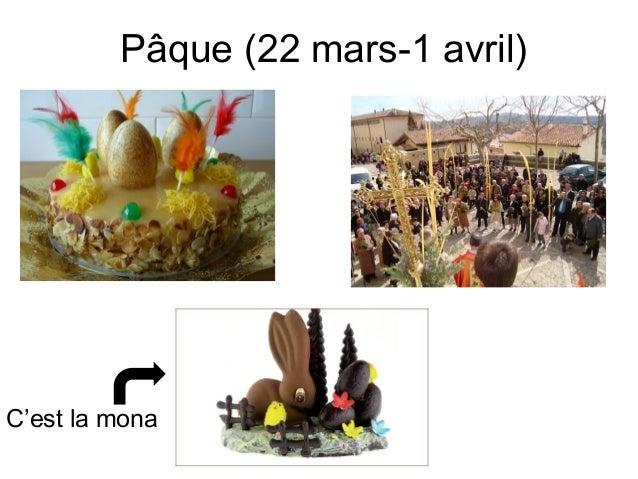 Pâque (22 mars-1 avril)C'est la mona