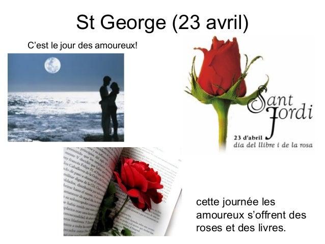 St George (23 avril)C'est le jour des amoureux!                              cette journée les                            ...