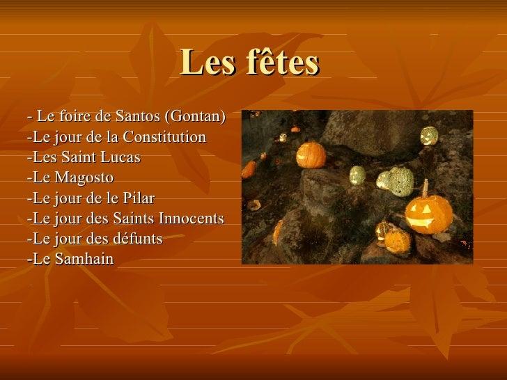 Les fêtes - Le foire de Santos (Gontan) -Le jour de la Constitution -Les Saint Lucas -Le Magosto -Le jour de le Pilar -Le ...