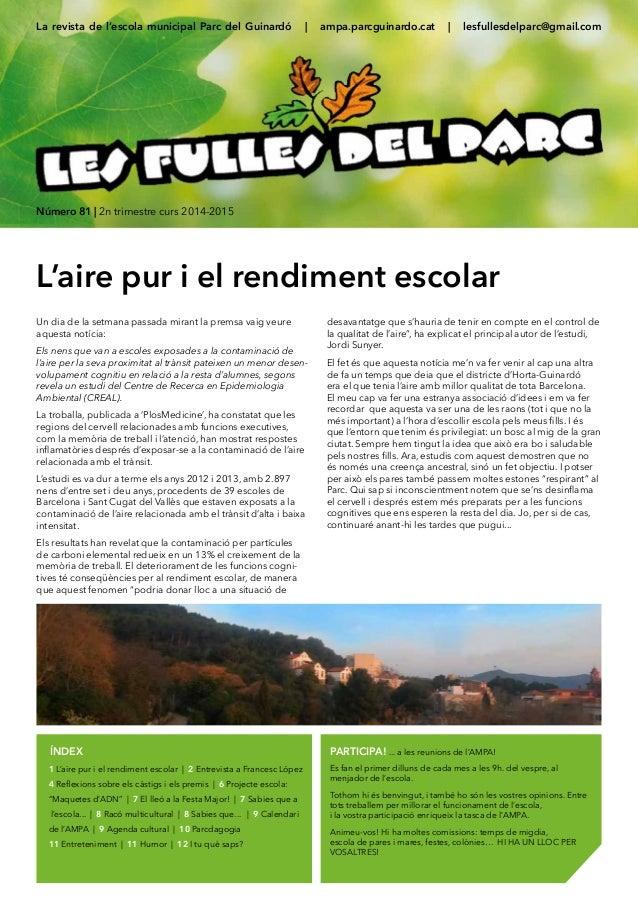 La revista de l'escola municipal Parc del Guinardó | ampa.parcguinardo.cat | lesfullesdelparc@gmail.com Número 81 | 2n tri...