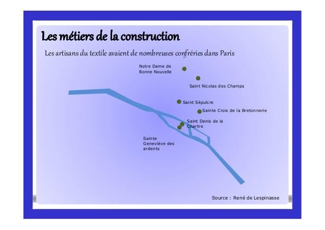 Lesmétiersde la constructionLesmétiersde la construction Source : René de Lespinasse Les artisans du textile avaient de no...