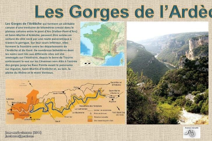 Les Gorges de lArdèche qui forment un véritablecanyon dune trentaine de kilomètres creusé dans leplateau calcaire entre le...