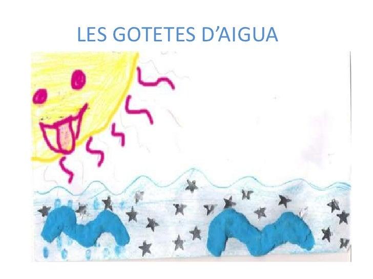 LES GOTETES D'AIGUA<br />