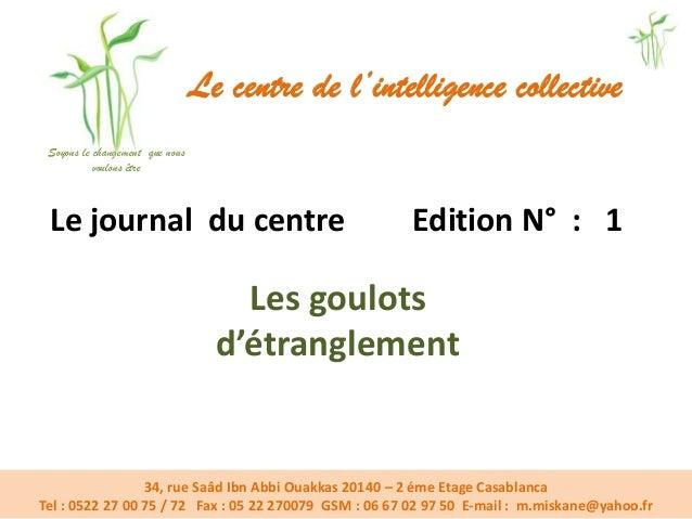 Le centre de l'intelligence collective Soyons le changement que nous voulons être  Le journal du centre  Edition N° : 1  L...
