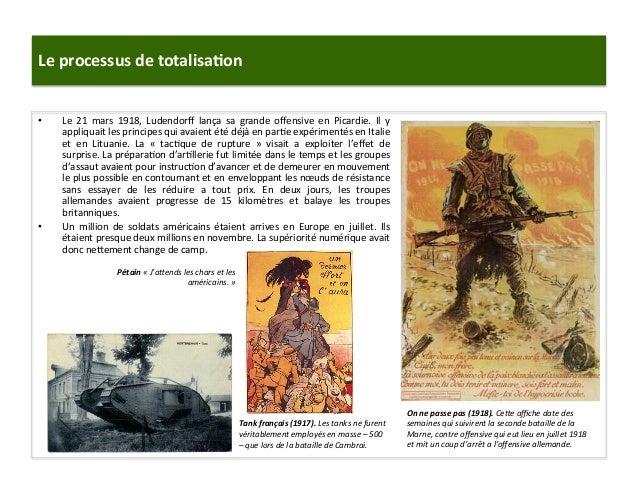 Le  processus  de  totalisa)on   • Le   21   mars   1918,   Ludendorff   lança   sa   grande   offe...