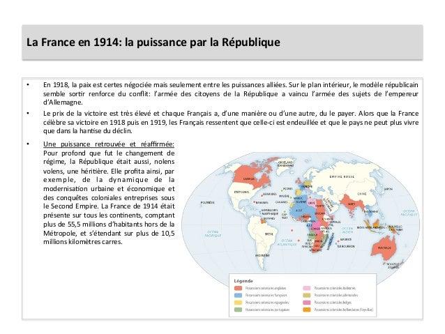 La  France  en  1914:  la  puissance  par  la  République   • En  1918,  la  paix  est  certe...