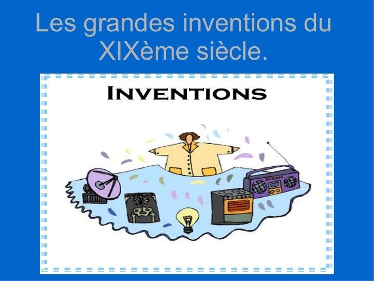 Les grandes inventions du XIXème siècle.