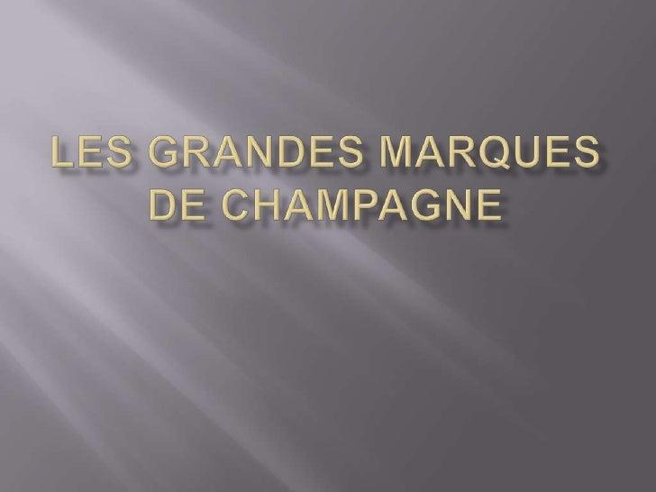 Les Grandes marques de Champagne<br />
