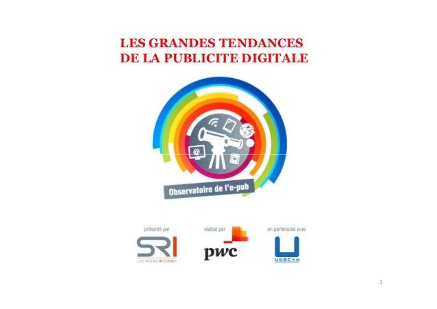 LES GRANDES TENDANCES  DE LA PUBLICITE DIGITALE  1