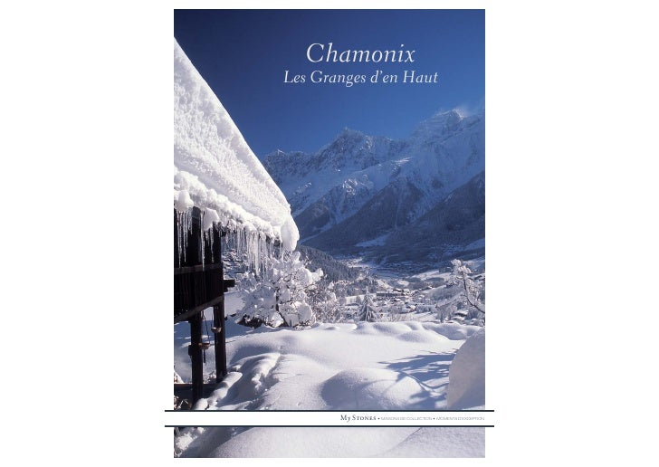 Chamonix Les Granges d'en Haut            My Stones • MAISONS DE COLLECTION • MOMENTS D'EXCEPTION