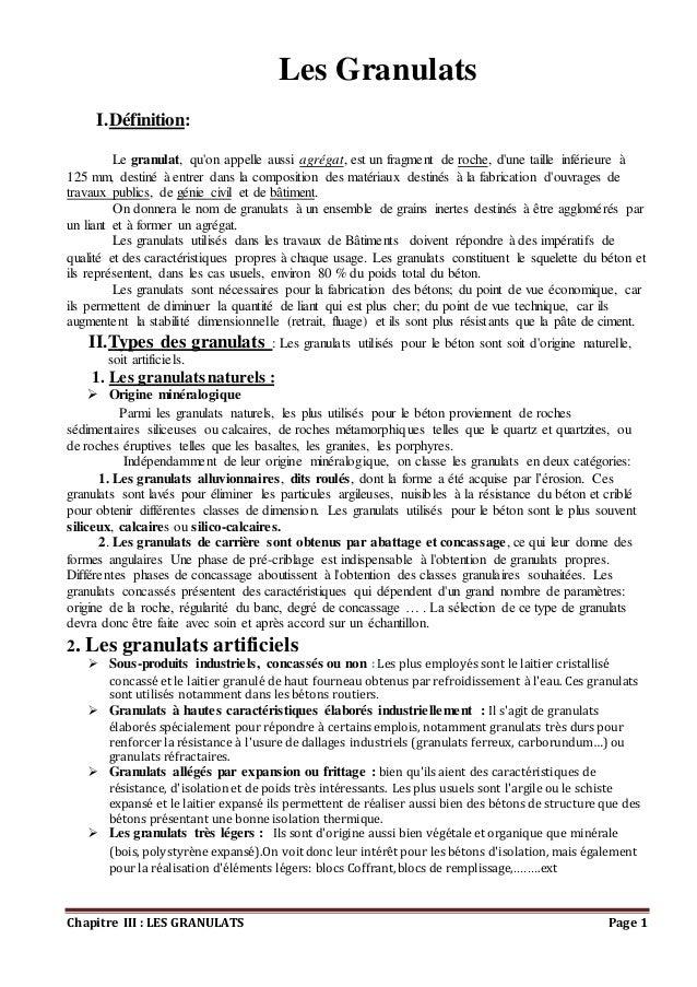 Chapitre III : LES GRANULATS Page 1 Les Granulats I.Définition: Le granulat, qu'on appelle aussi agrégat, est un fragment ...