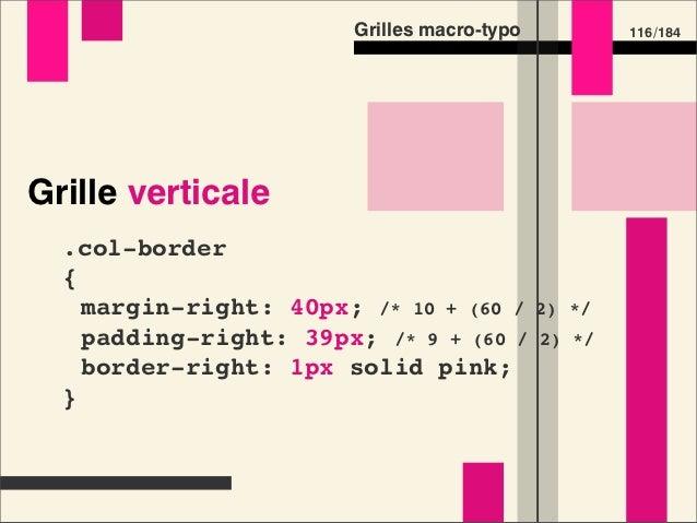 Grilles macro-typo   134 /184Préprocesseurs CSS •Calculs simples •Tâches répétitives